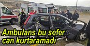 Ambulans bu sefer can kurtaramadı