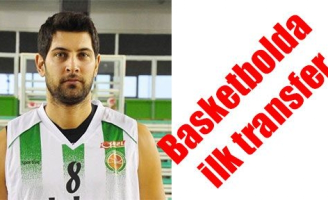 Basketbolda ilk transfer