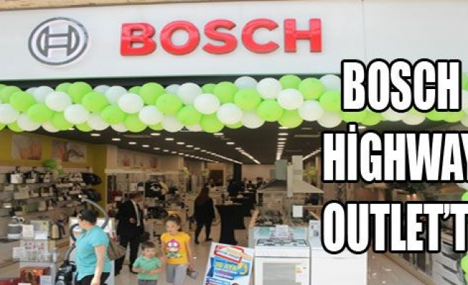 BOSCH HİGHWAY OUTLET'TE